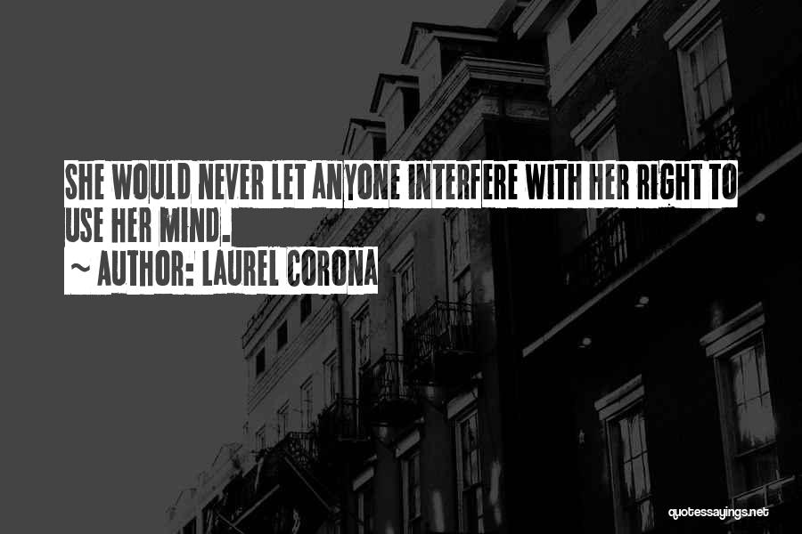 Never Let Anyone Use You Quotes By Laurel Corona