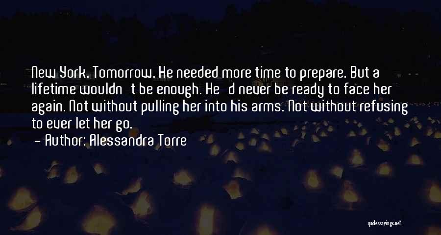 Never Let Her Go Quotes By Alessandra Torre