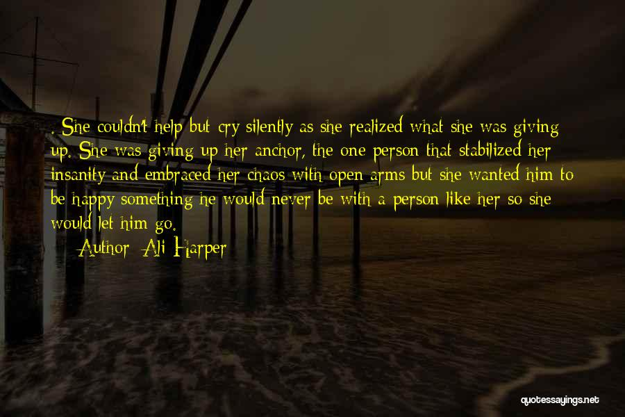 Never Let Her Go Quotes By Ali Harper