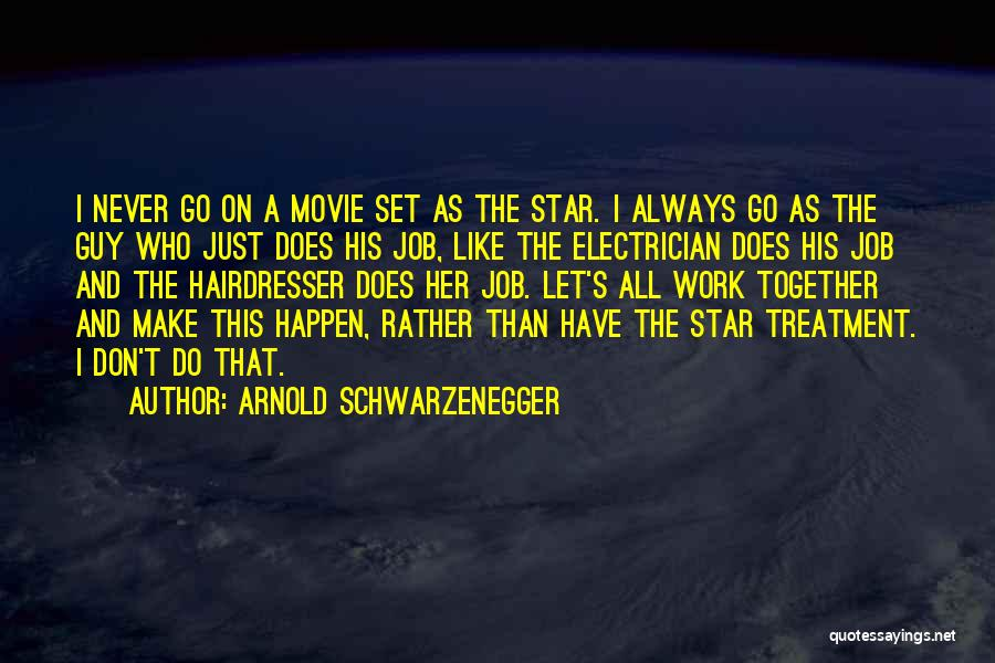 Never Let Her Go Quotes By Arnold Schwarzenegger