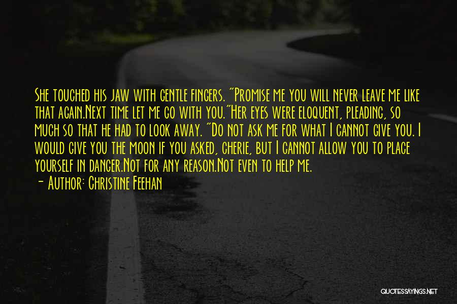 Never Let Her Go Quotes By Christine Feehan