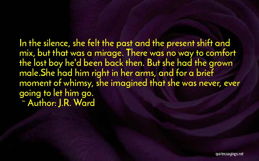 Never Let Her Go Quotes By J.R. Ward
