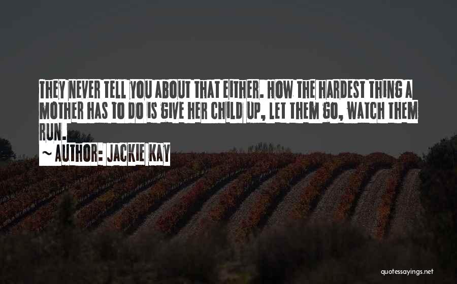 Never Let Her Go Quotes By Jackie Kay