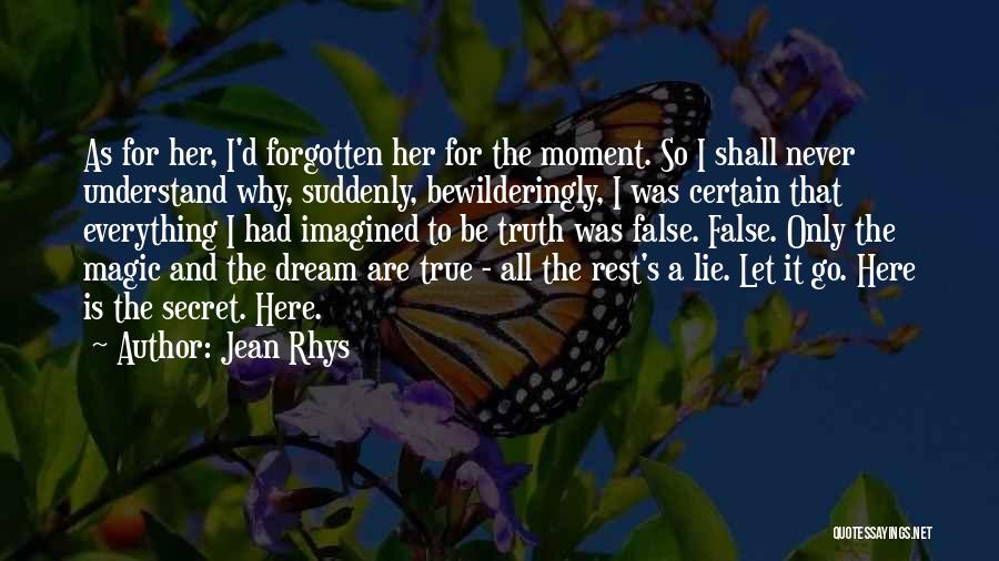 Never Let Her Go Quotes By Jean Rhys