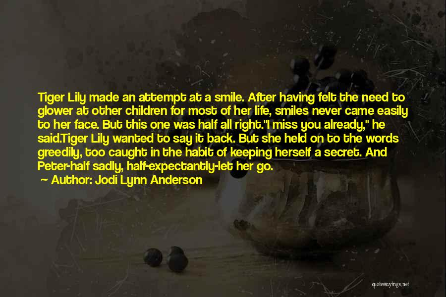 Never Let Her Go Quotes By Jodi Lynn Anderson