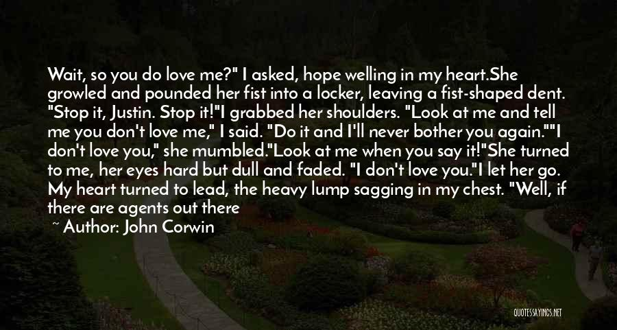 Never Let Her Go Quotes By John Corwin