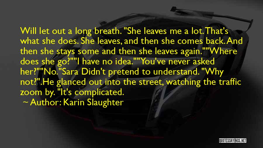 Never Let Her Go Quotes By Karin Slaughter