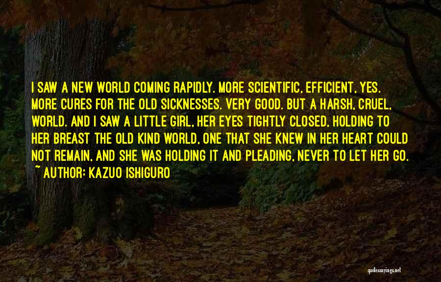 Never Let Her Go Quotes By Kazuo Ishiguro