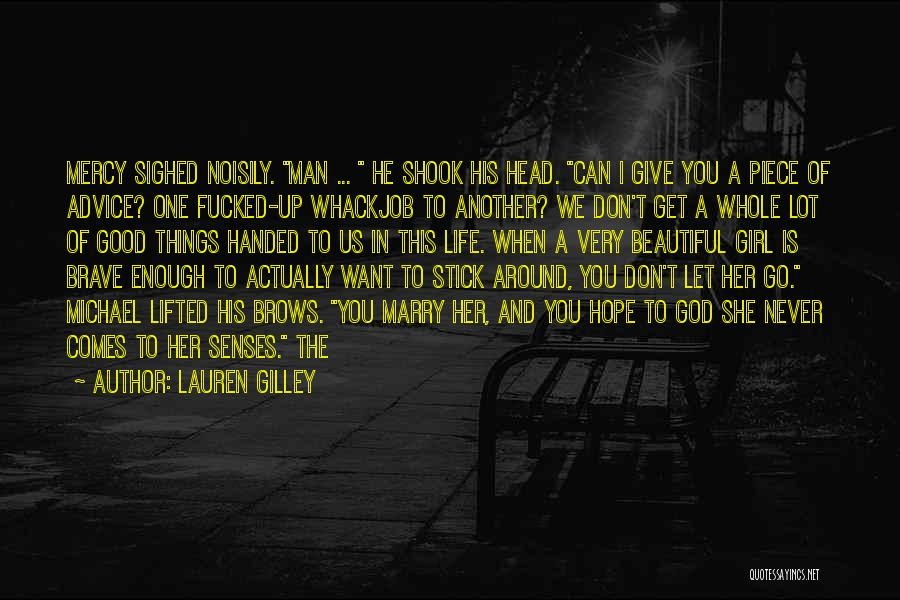 Never Let Her Go Quotes By Lauren Gilley