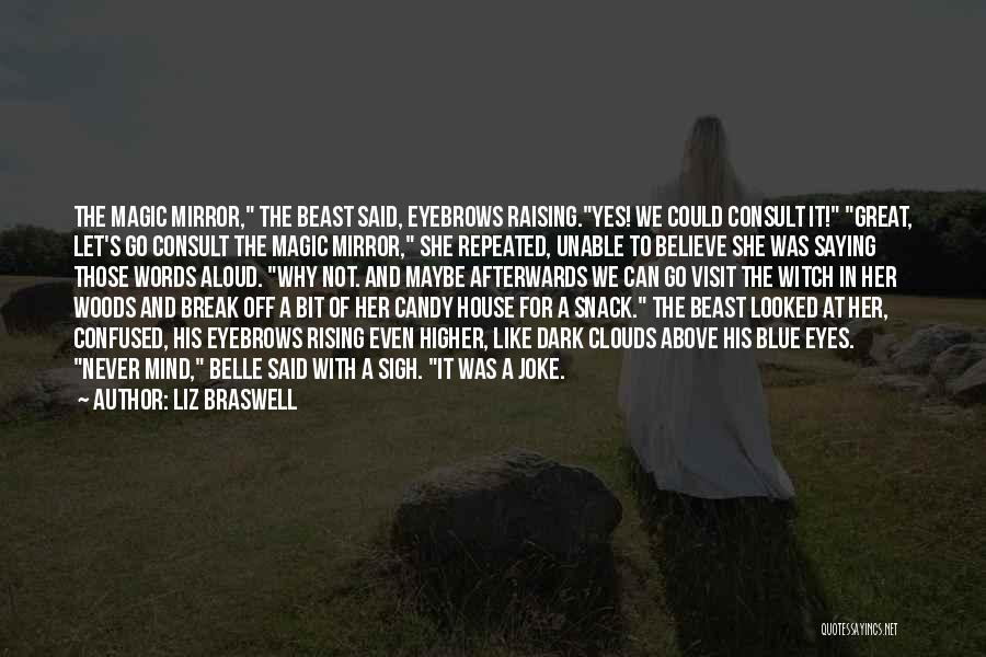 Never Let Her Go Quotes By Liz Braswell
