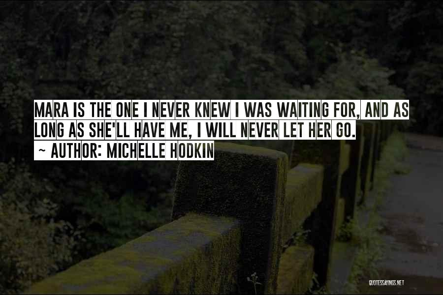 Never Let Her Go Quotes By Michelle Hodkin