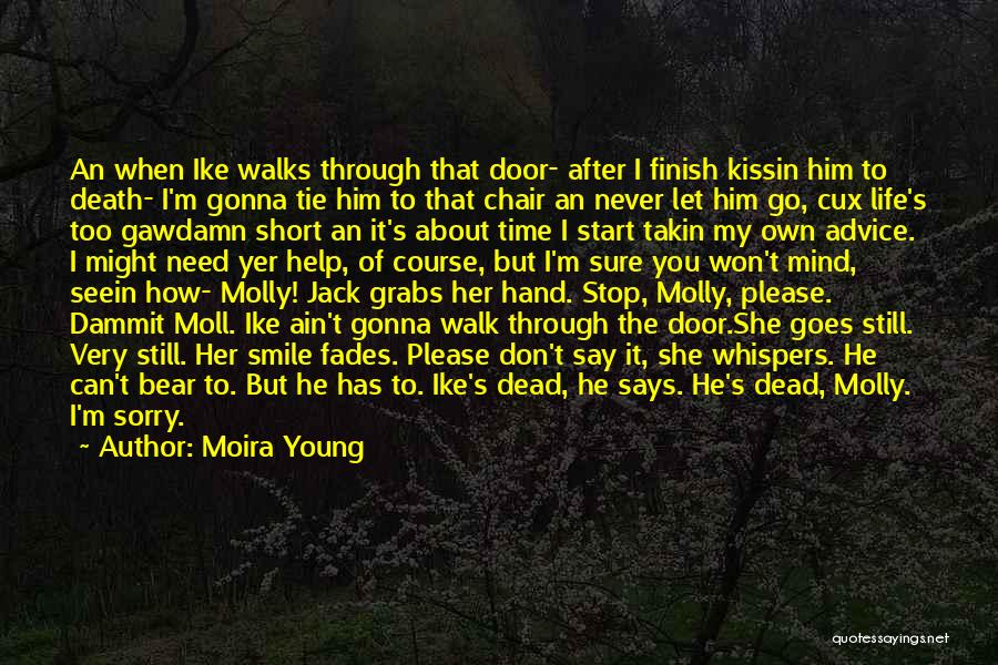 Never Let Her Go Quotes By Moira Young