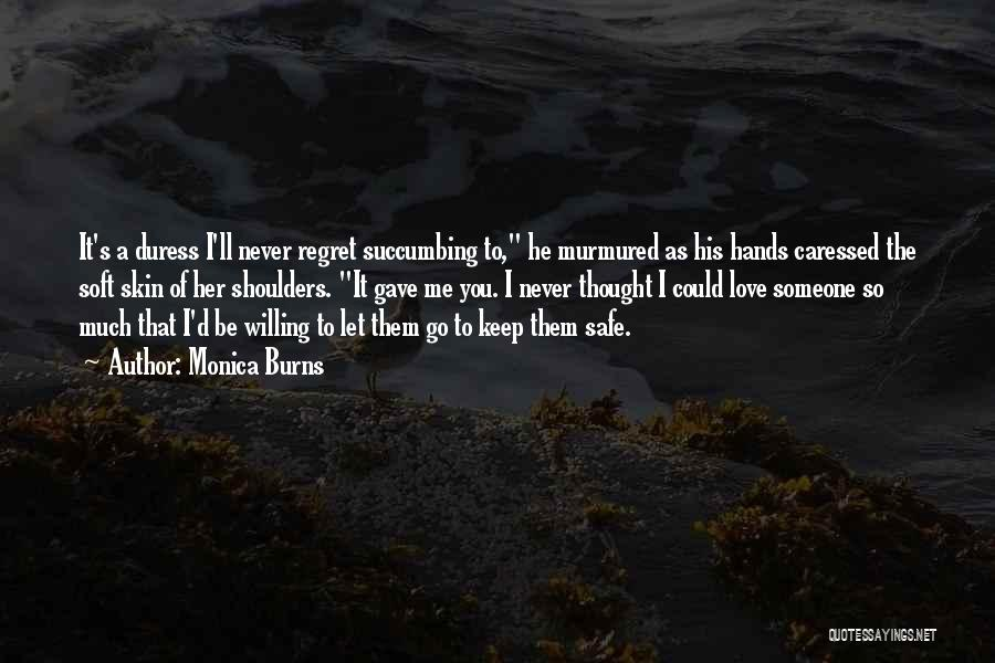 Never Let Her Go Quotes By Monica Burns