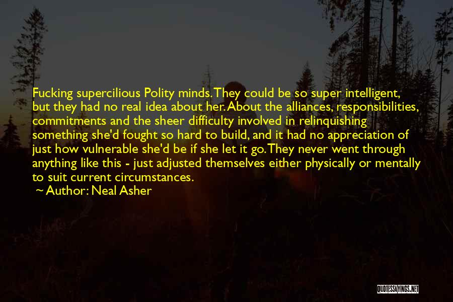 Never Let Her Go Quotes By Neal Asher
