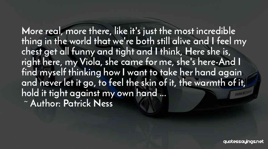 Never Let Her Go Quotes By Patrick Ness