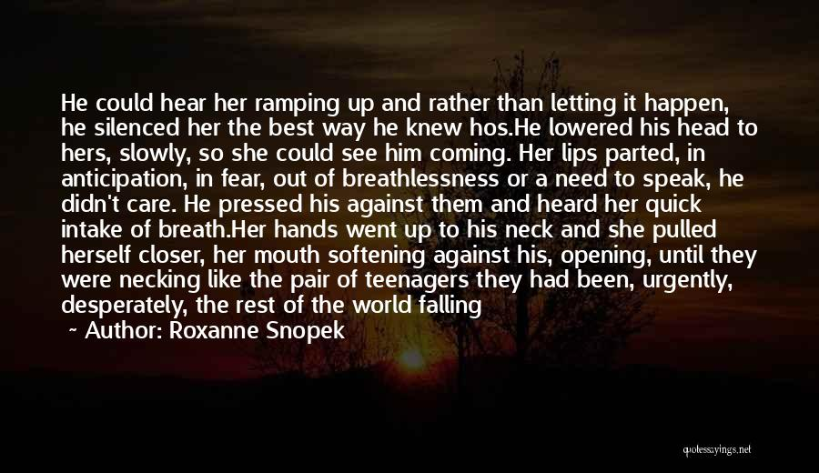 Never Let Her Go Quotes By Roxanne Snopek