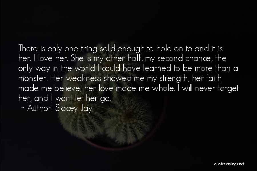 Never Let Her Go Quotes By Stacey Jay