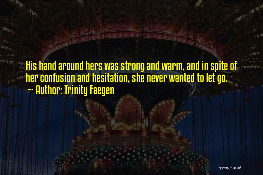 Never Let Her Go Quotes By Trinity Faegen