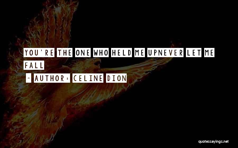 Never Let Me Fall Quotes By Celine Dion