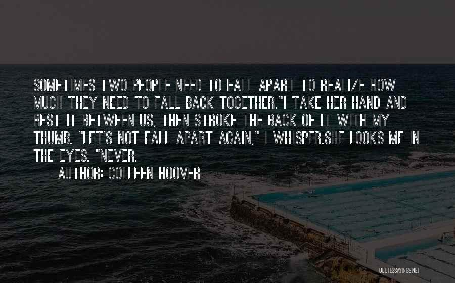 Never Let Me Fall Quotes By Colleen Hoover