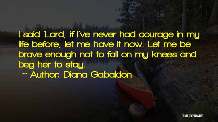 Never Let Me Fall Quotes By Diana Gabaldon