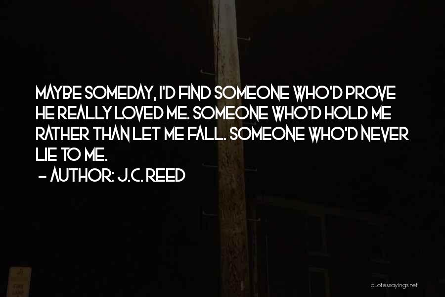 Never Let Me Fall Quotes By J.C. Reed