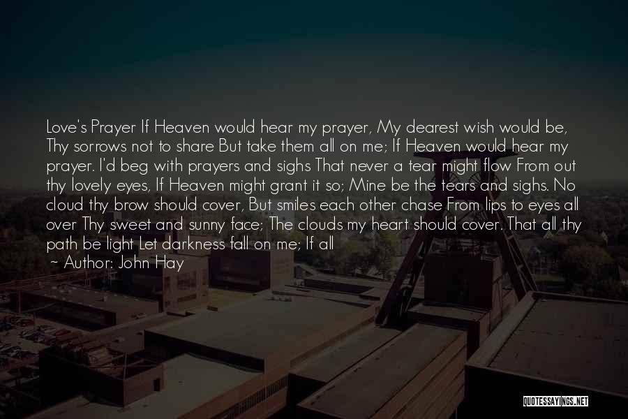 Never Let Me Fall Quotes By John Hay