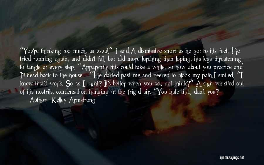 Never Let Me Fall Quotes By Kelley Armstrong