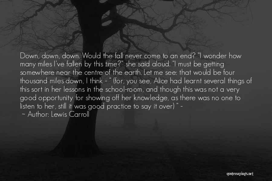 Never Let Me Fall Quotes By Lewis Carroll