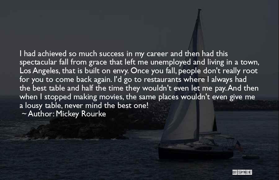 Never Let Me Fall Quotes By Mickey Rourke