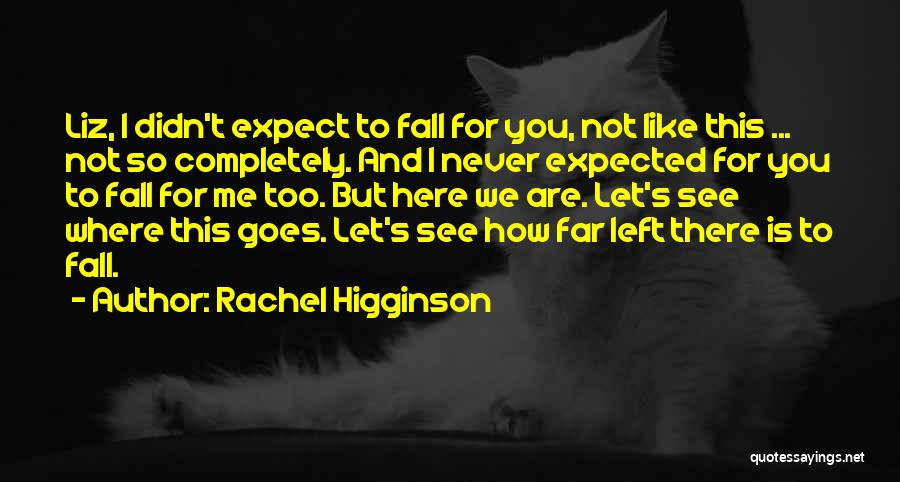 Never Let Me Fall Quotes By Rachel Higginson