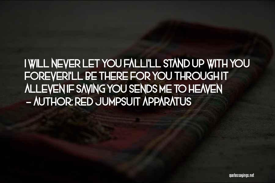 Never Let Me Fall Quotes By Red Jumpsuit Apparatus