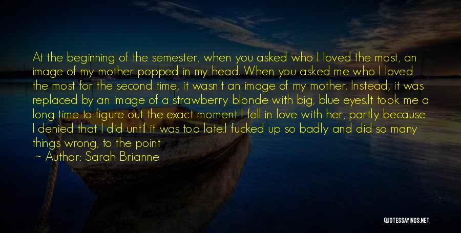 Never Let Me Fall Quotes By Sarah Brianne