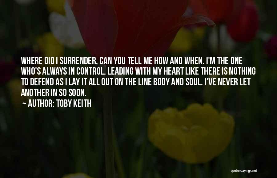 Never Let Me Fall Quotes By Toby Keith