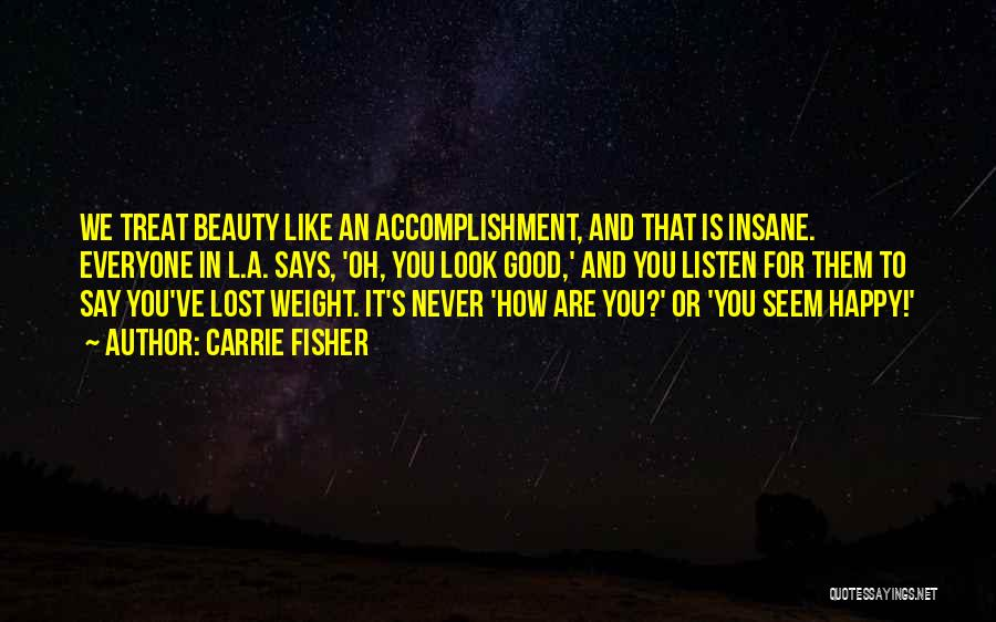 Never Look For Beauty Quotes By Carrie Fisher