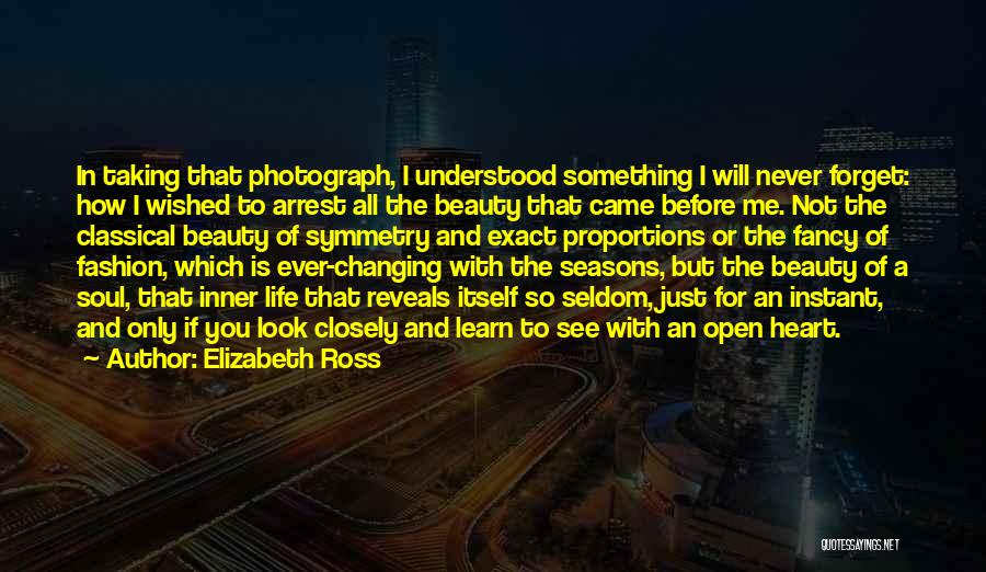 Never Look For Beauty Quotes By Elizabeth Ross
