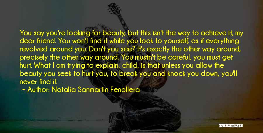 Never Look For Beauty Quotes By Natalia Sanmartin Fenollera