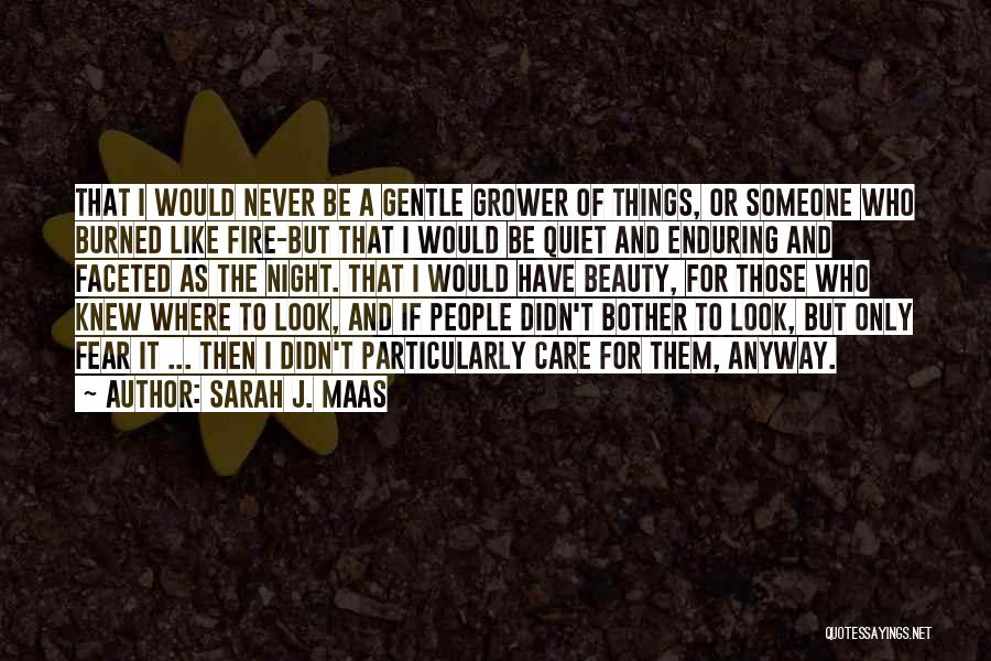 Never Look For Beauty Quotes By Sarah J. Maas