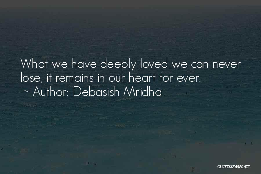 Never Lose Hope For Love Quotes By Debasish Mridha