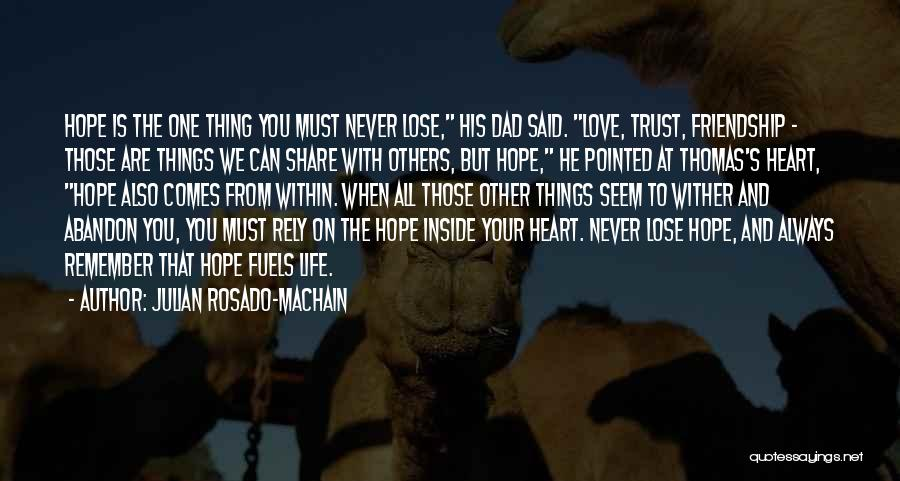 Never Lose Hope For Love Quotes By Julian Rosado-Machain