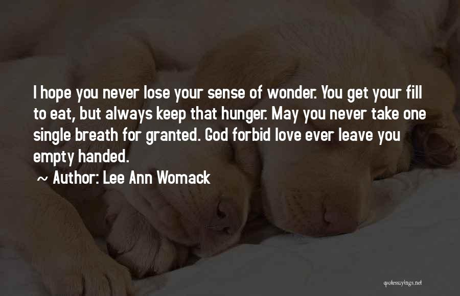 Never Lose Hope For Love Quotes By Lee Ann Womack