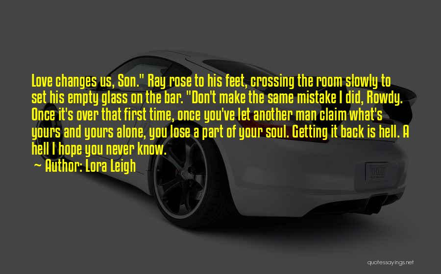 Never Lose Hope For Love Quotes By Lora Leigh