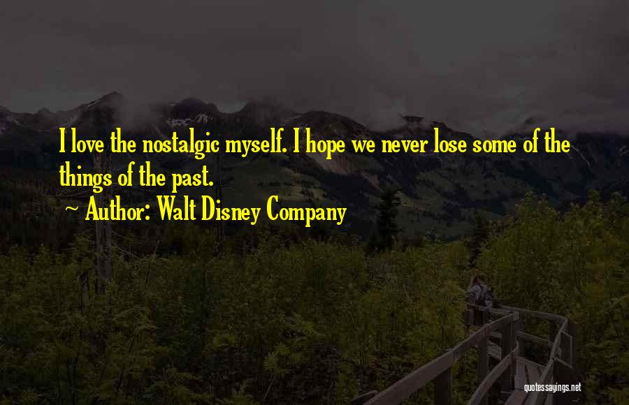 Never Lose Hope For Love Quotes By Walt Disney Company