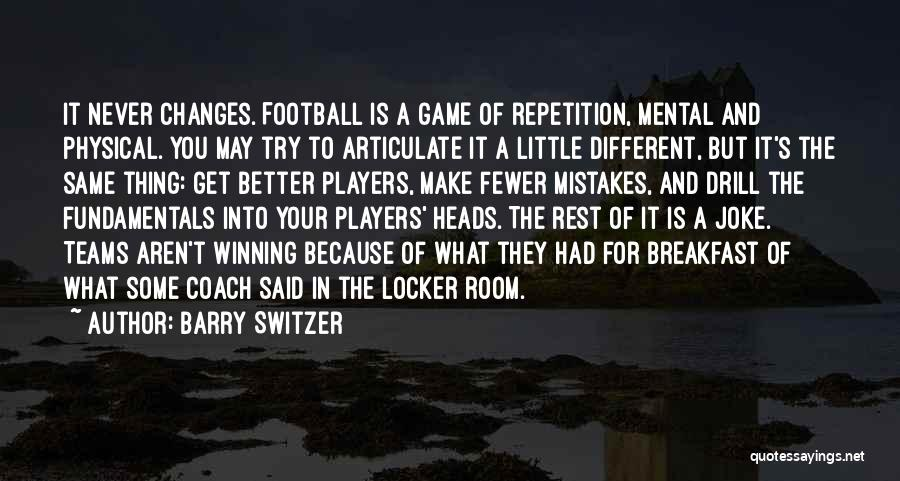 Never Make The Same Mistake Quotes By Barry Switzer