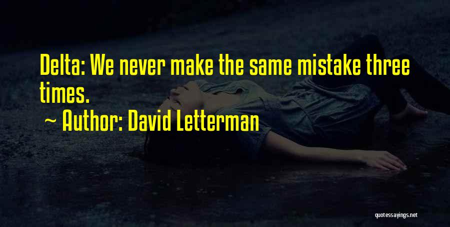 Never Make The Same Mistake Quotes By David Letterman