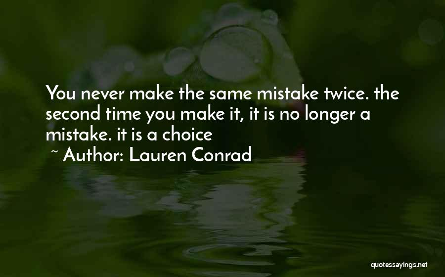 Never Make The Same Mistake Quotes By Lauren Conrad
