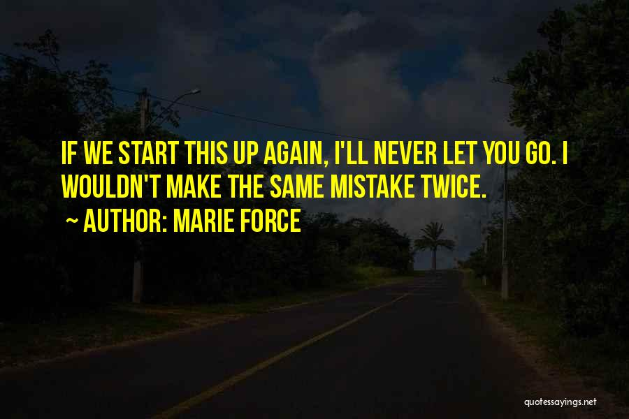 Never Make The Same Mistake Quotes By Marie Force