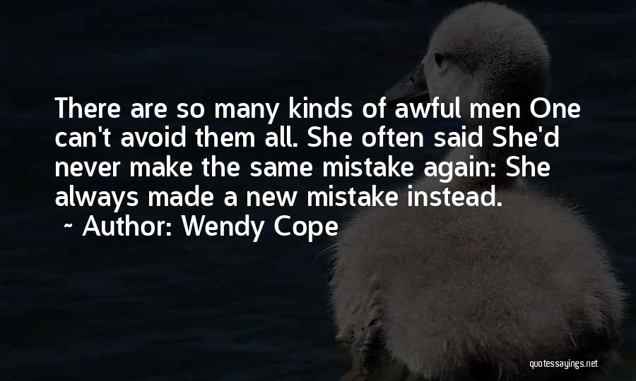 Never Make The Same Mistake Quotes By Wendy Cope