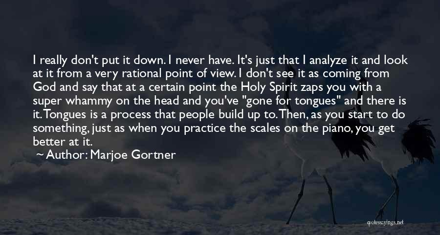 Never Put Your Head Down Quotes By Marjoe Gortner