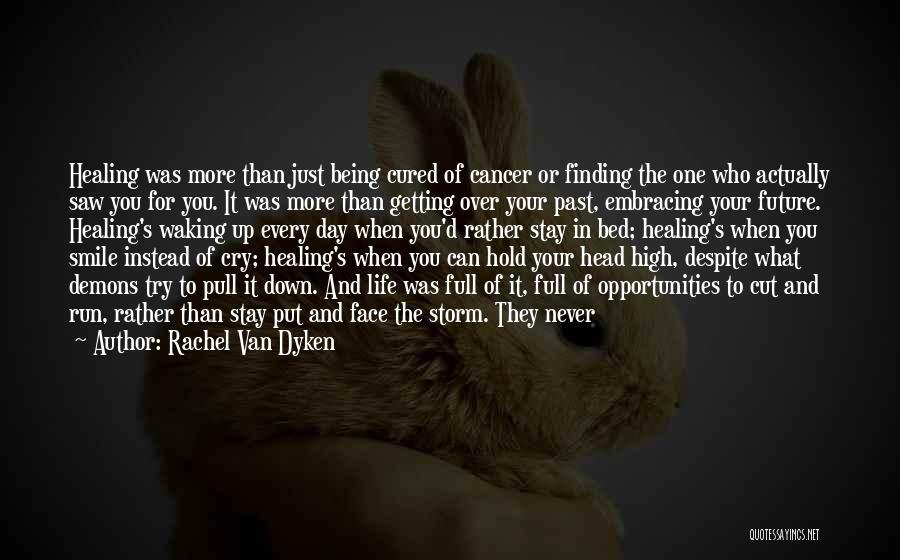 Never Put Your Head Down Quotes By Rachel Van Dyken